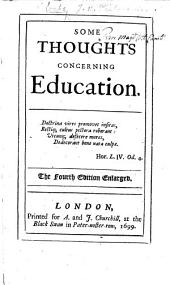 Some Thoughts concerning Education. ... The third edition enlarged