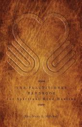 The Practitioner Handbook for Spiritual Mind Healing: Edition 3