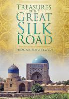 Treasures of the Great Silk Road PDF