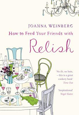 How To Feed Your Friends With Relish