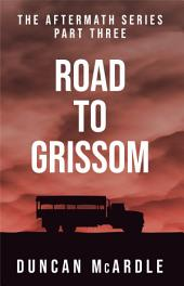 Aftermath III - Road to Grissom