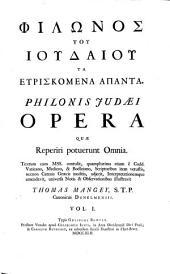 Philōnos tou Ioudaiou Ta Heuriskomena hapanta: Τόμος 1