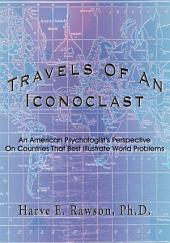Travels Of An Iconoclast: An American Psychologist's Perspective On Countries That Best Illustrate World Problems