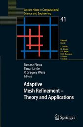 Adaptive Mesh Refinement - Theory and Applications: Proceedings of the Chicago Workshop on Adaptive Mesh Refinement Methods, Sept. 3-5, 2003