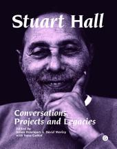 Stuart Hall: Conversations, Projects and Legacies