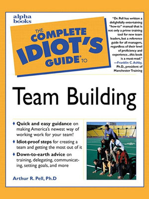 The Complete Idiot s Guide to Team Building