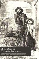 Ragamuffins  or  The arabs of Love lane PDF