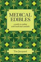 Medical Edibles: A guide to cooking with medicinal cannabis