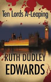 Ten Lords A-Leaping: A Robert Amiss/Baroness Jack Troutbeck Mystery