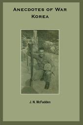 Anecdotes of War: Korea : Through the Eye of Memory
