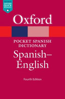 The pocket Oxford Spanish dictionary: Spanish - English