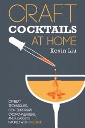 Craft Cocktails At Home Book PDF