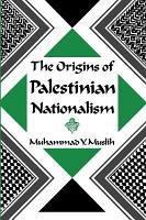 The Origins of Palestinian Nationalism PDF