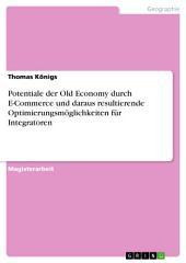 Potentiale der Old Economy durch E-Commerce und daraus resultierende Optimierungsmöglichkeiten für Integratoren