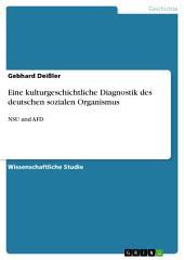 Eine kulturgeschichtliche Diagnostik des deutschen sozialen Organismus: NSU und AFD