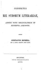 Conspectus rei Syrorum literariae, additis notis bibliographicis et excerptis anecdotis: Scripsit Gustavus Bickell