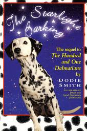 Starlight Barking: The Sequel to The Hundred and One Dalmatians