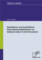 Qualitatives und quantitatives Sekundärrohstoffpotential von Seltenen Erden in LCD-Fernsehern
