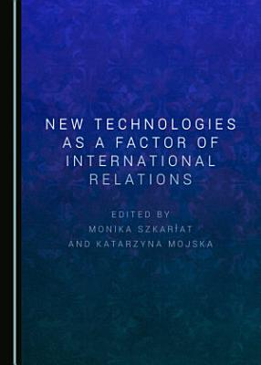 New Technologies as a Factor of International Relations PDF