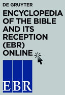 Encyclopedia of the bible and its reception : EBR