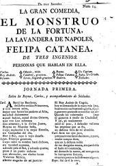 La gran comedia, El monstruo de la fortuna, la lavandera de Napoles, Felipa Catanea