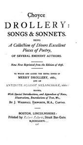 Choyce Drollery: Songs & Sonnets: Being a Collection of Divers Excellent Pieces of Poetry, of Several Eminent Authors