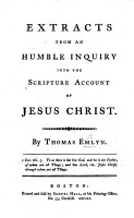 Extracts from An Humble Inquiry into the Scripture account of Jesus Christ  by T  E  PDF