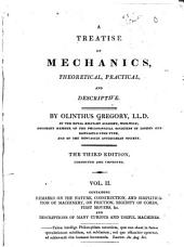 A Treatise of Mechanics, Theoretical, Practical, and Descriptive: Volume 2