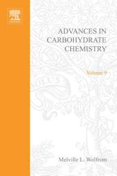 Advances in Carbohydrate Chemistry: Volume 9