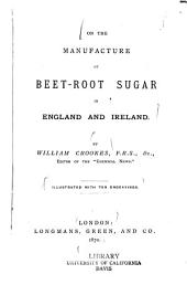 On the Manufacture of Beet-root Sugar in England and Ireland
