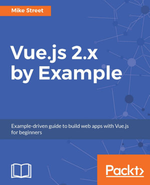 Vue js 2 x by Example PDF