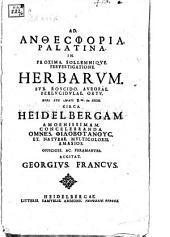 Ad Anthesphoria Platina in proxima sollemnique pervestigatione herbarum sub roscido aurorae perlucidulae ortu