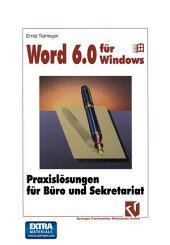 Word 6.0 für Windows: Praxislösungen für Büro und Sekretariat