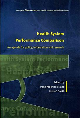 Health System Performance Comparison: An Agenda For Policy, Information And Research