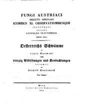 Fungi austriaci delectu singulari iconibus XL observationibusque illustrati auctore Leopoldo Trattinnick