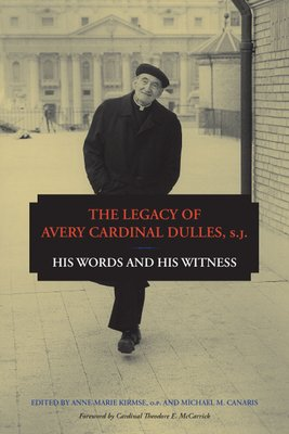 The Legacy of Avery Cardinal Dulles  S J