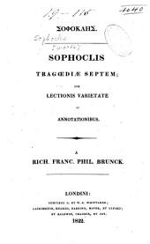 Sophoclis tragœdiæ septem: cum lectionis varietate et annotationibus