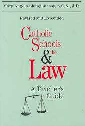Catholic Schools and the Law: A Teacher's Guide