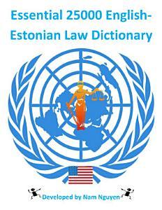 Essential 25000 English Estonian Law Dictionary PDF