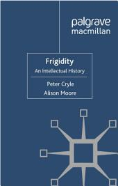 Frigidity: An Intellectual History