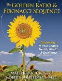 The Golden Ratio   Fibonacci Sequence  Golden Keys to Your Genius  Health  Wealth   Excellence PDF