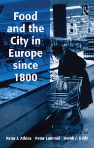Food and the City in Europe since 1800 Book