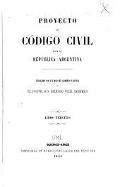 Proyecto de Código civil para la República Argentina: Trabajado por encargo del gobierno nacional, Partes 3-4