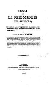 Essai sur la philosophie des sciences: Volume1