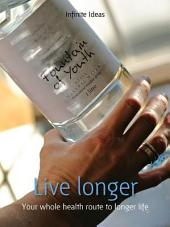 Live longer: Your Whole Health Route to Longer Life