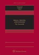 Wills, Trusts, and Estates: The Essentials