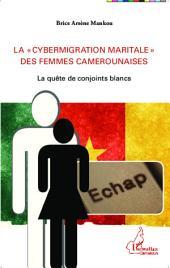 """La """"cybermigration maritale"""" des femmes camerounaises: La quête de conjoints blancs"""