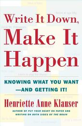 Write It Down Make It Happen: Knowing What You Want and Getting It