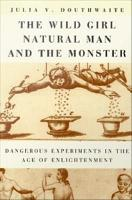 The Wild Girl  Natural Man  and the Monster PDF