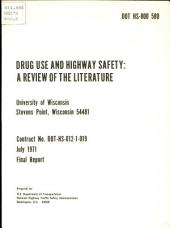 Drug use and highway safety: a review of the literature; final report